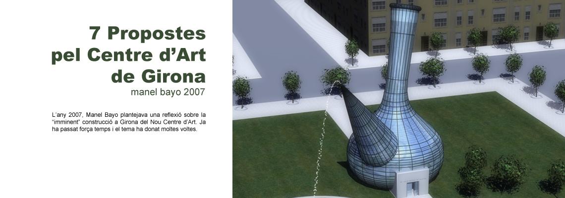 7 Propostes pel Centre d'Art de Girona