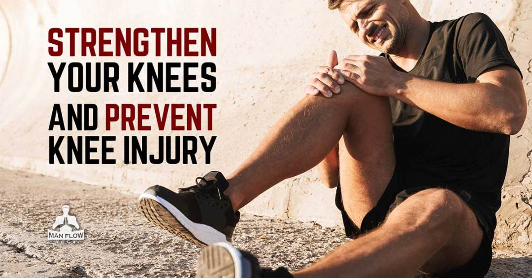 How To Strengthen Your Knees & Prevent Knee Injury
