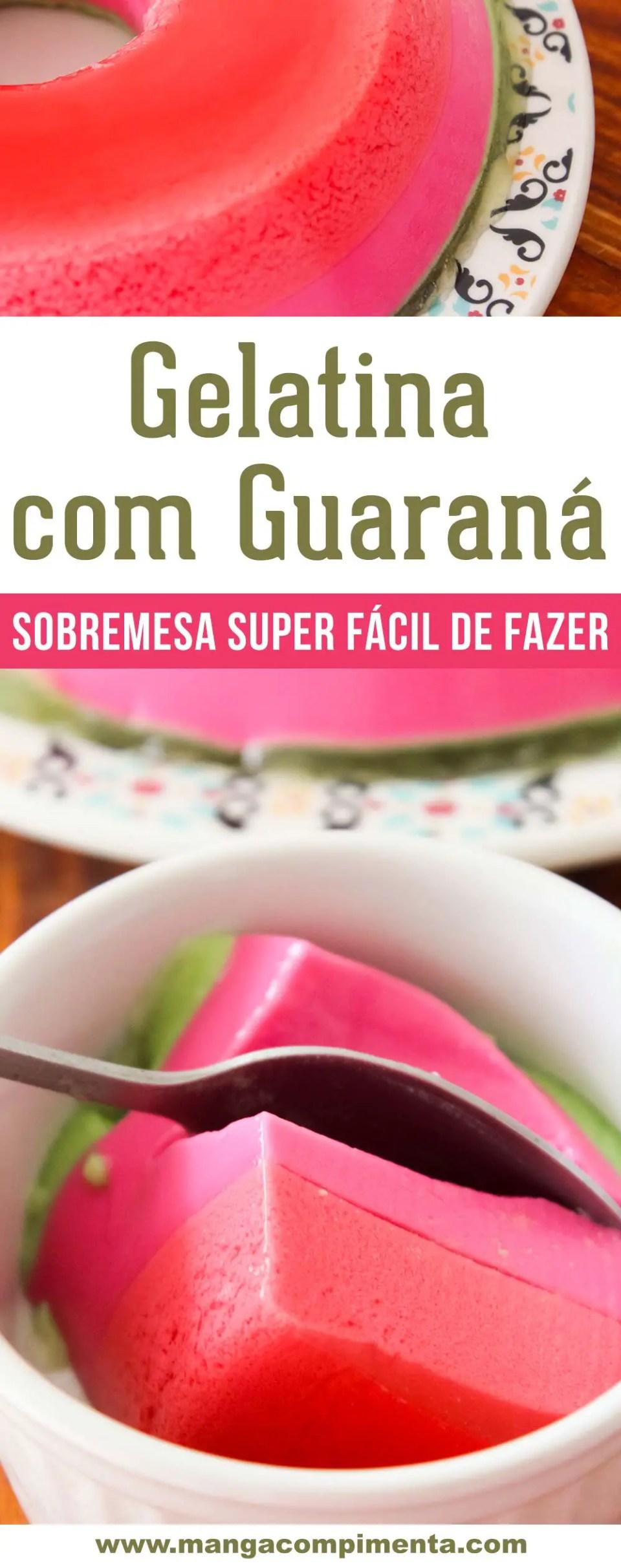Gelatina com Guaraná - sobremesa para qualquer ocasião!