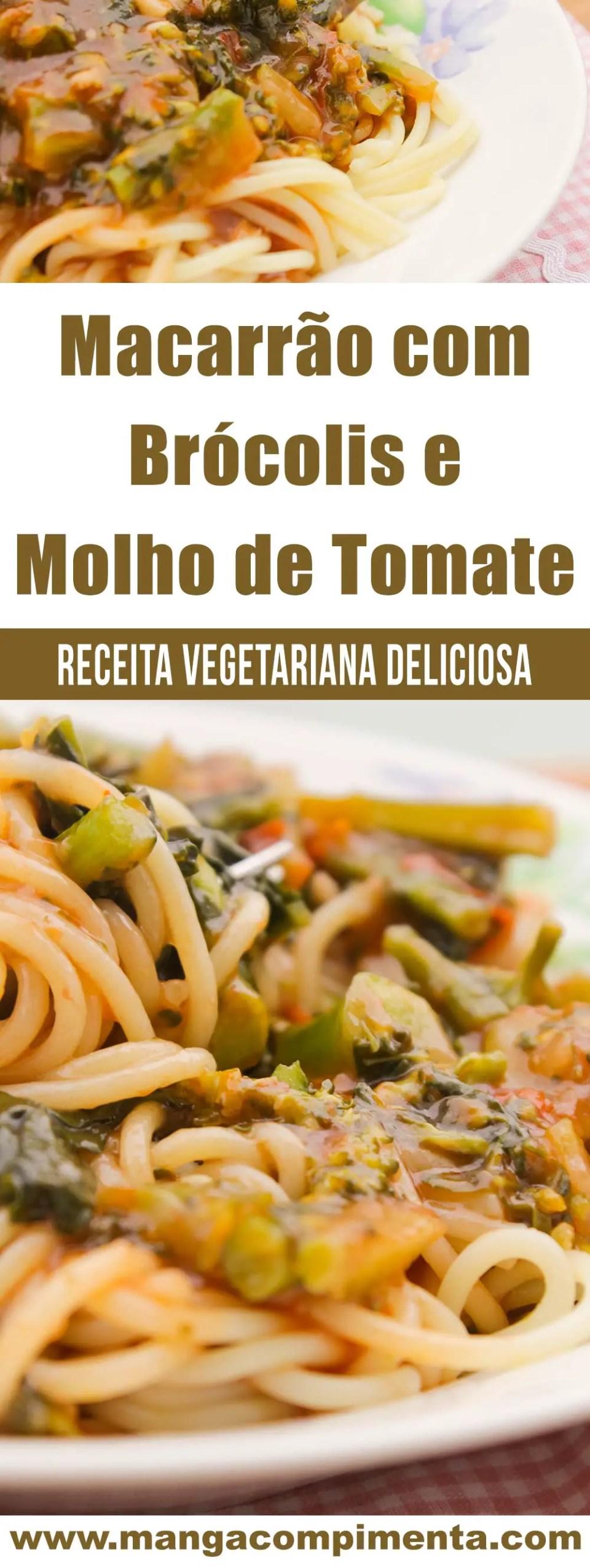 Macarrão com Brócolis e Molho de Tomate - um prato com gostinho especial, comida caseira de mamãe!