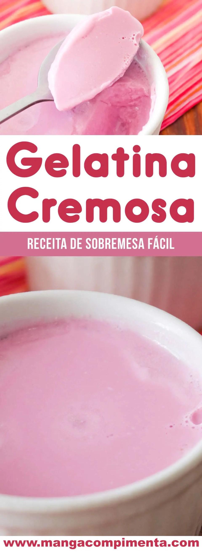 Gelatina Cremosa - uma sobremesa fácil de fazer!