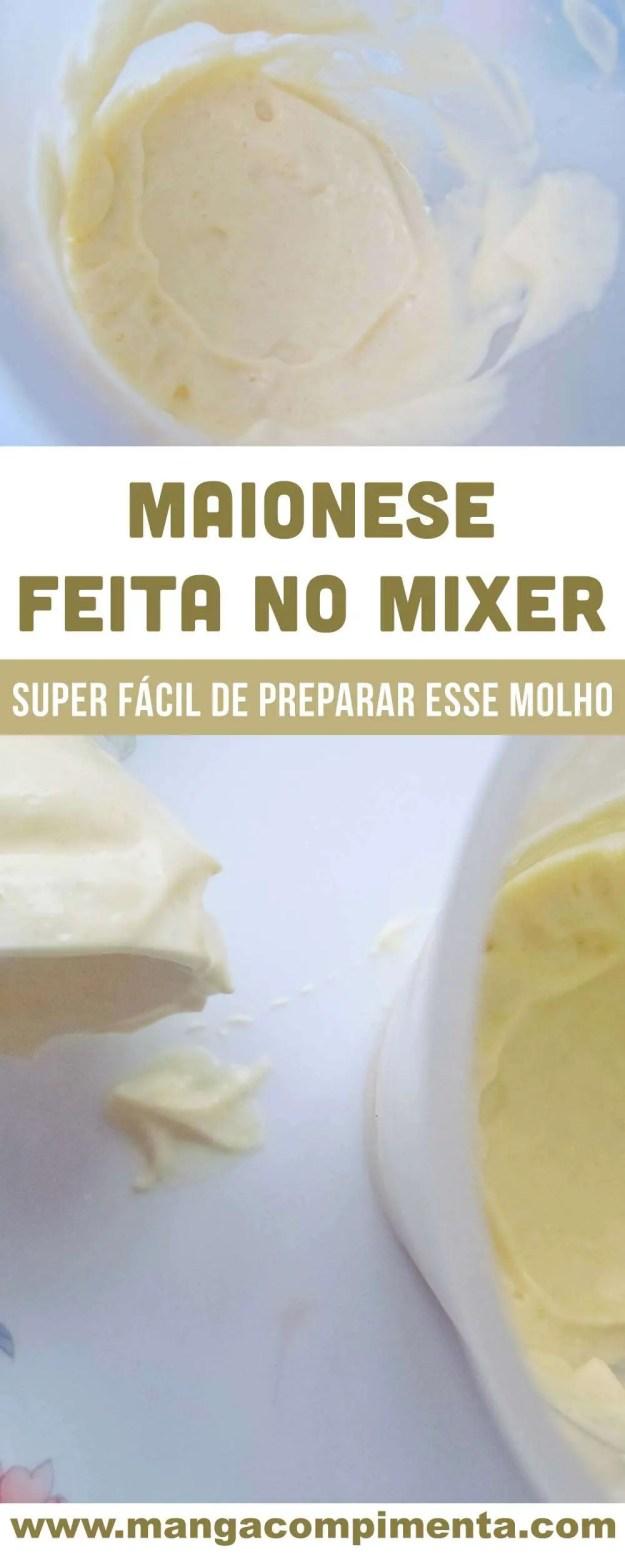 Receita Rápida e Prática: Maionese feita no mixer - nunca mais você erra o ponto!