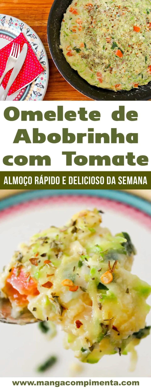 Omelete de Abobrinha com Tomate - almoço express da semana!