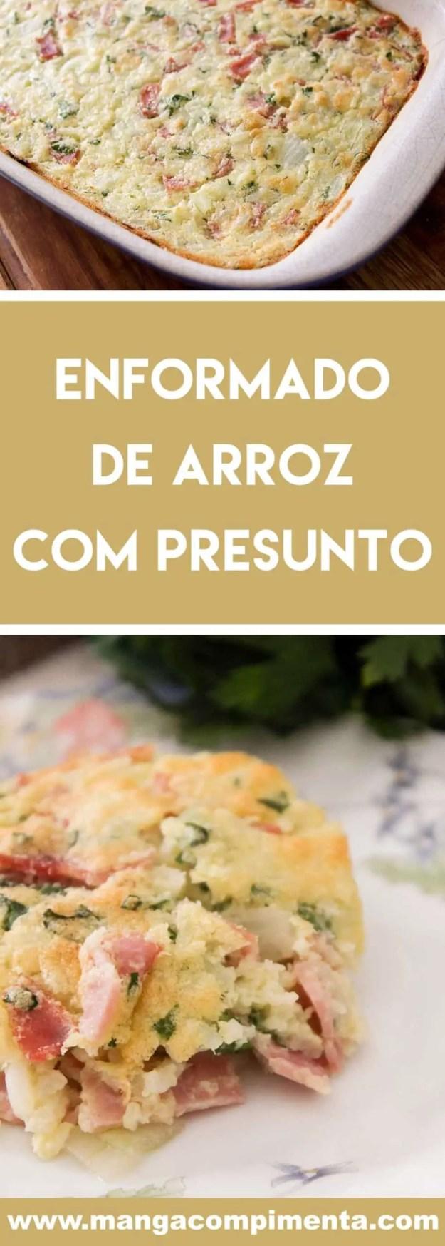 Receita de Enformado de Arroz com Presunto - para um almoço rápido e gostoso.