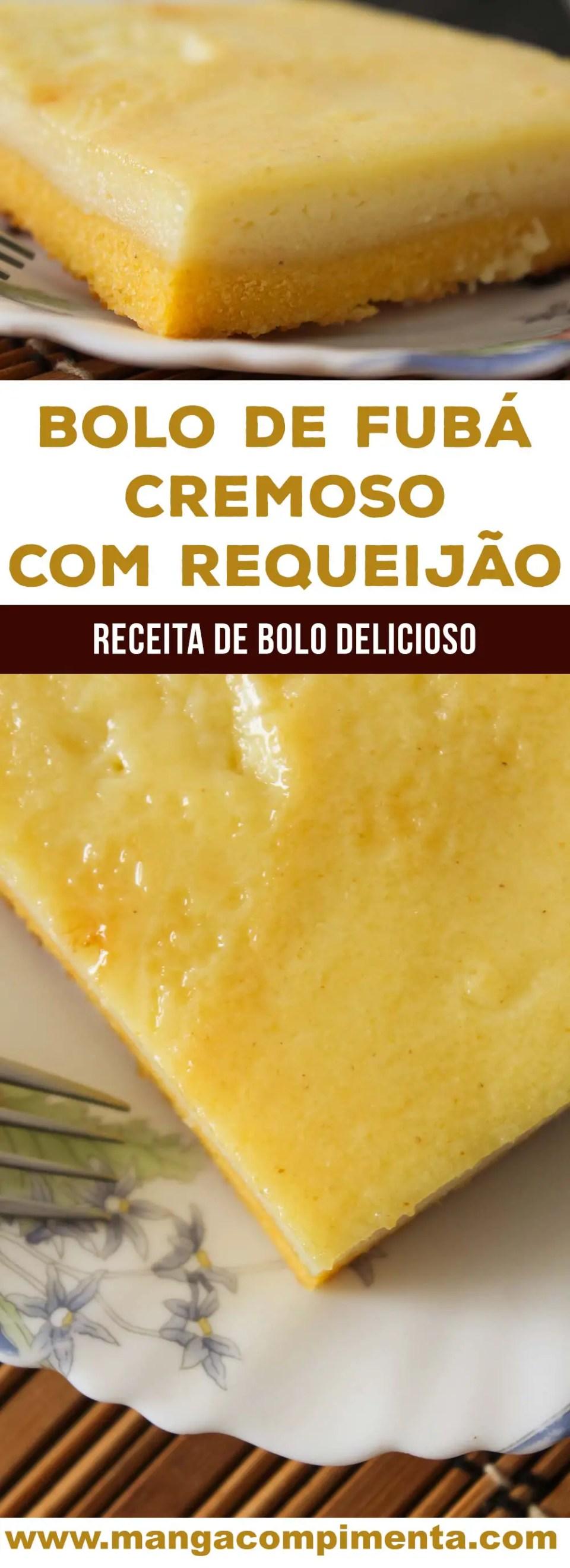Bolo de Fubá Cremoso com Requeijão - um doce delicioso para o lanche da tarde em dias frios!