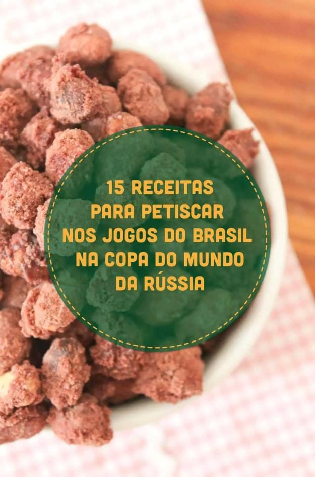 Anote essas 15 Receitas para Petiscar nos Jogos do Brasil na Copa do Mundo da Rússia