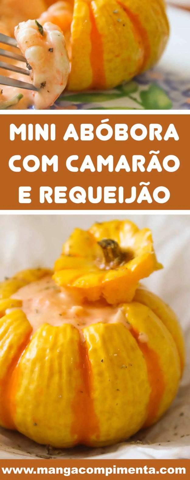 Receita de Mini Abóbora com Camarão e Requeijão - um prato delicioso para servir aos seus convidados!
