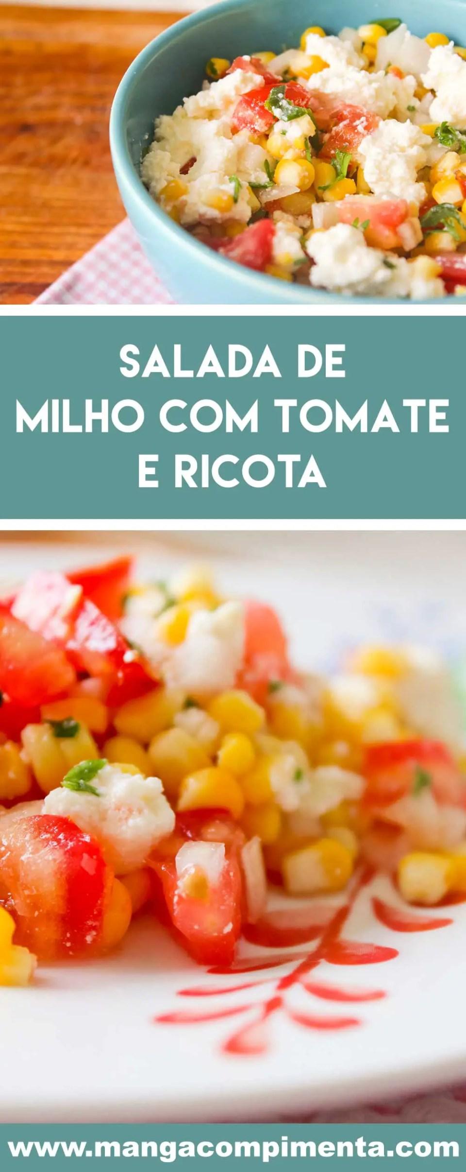 Receita de Salada de Milho com Tomate e Ricota - para o almoço em um dia quente de verão!