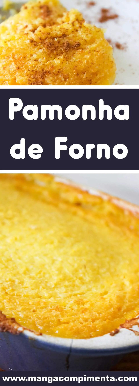 Receita de Pamonha de Forno para Festa Junina - um prato delicioso para curtir com os amigos nos dias frios.