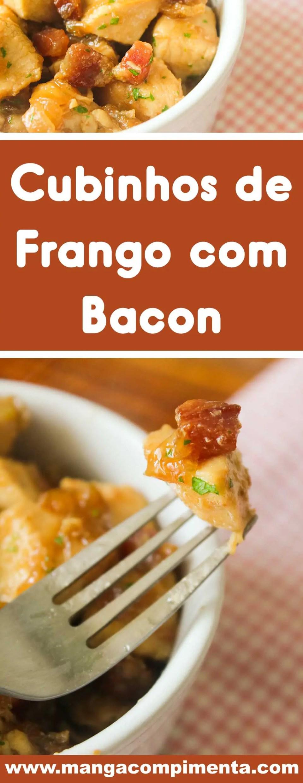 Receita de Cubinhos de Frango com Bacon - prepare um prato diferente e gostoso para o almoço ou jantar da semana.