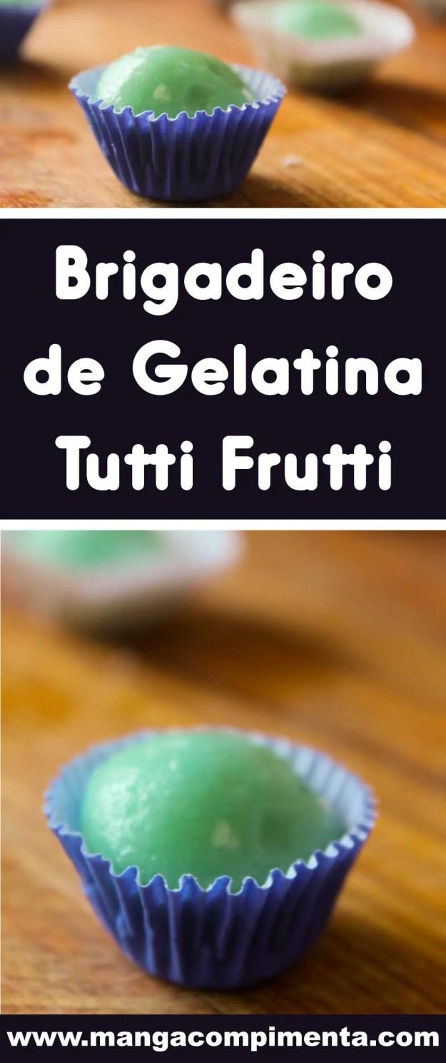 Receita de Brigadeiro de Gelatina Tutti Frutti - para festejar ou para comer sozinha assistindo um filme bacana!