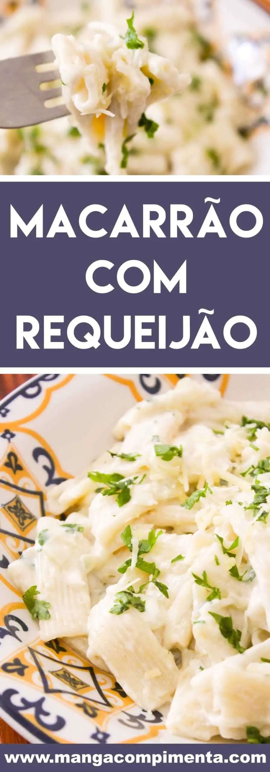 Receita de Macarrão com Requeijão - um almoço vapt vupt na semana!