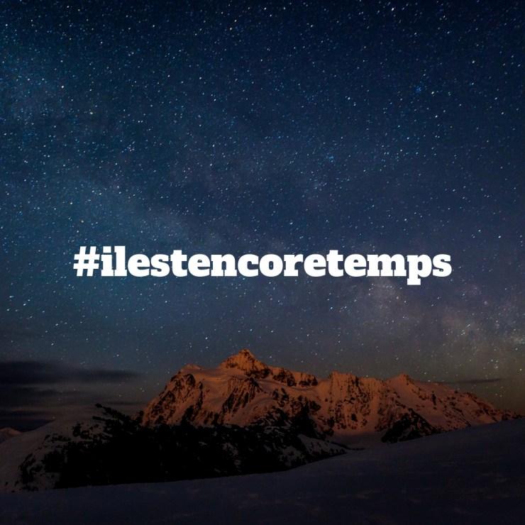 #ilestencoretemps