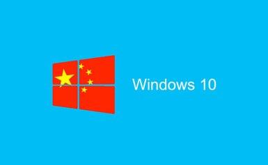 Phiên bản Windows 10 dành riêng cho Trung Quốc đã sẵn sàng