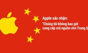 Trung Quốc muốn mã nguồn của Apple nhưng công ty này từ chối