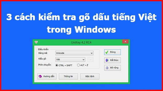 3 cách kiểm tra gõ dấu tiếng Việt trong Windows
