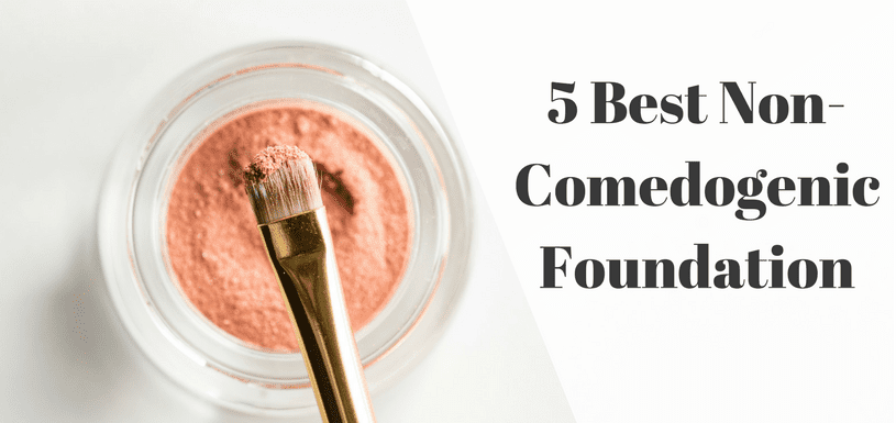top 5 non comedogenic foundation