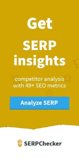 SERPChecker - Get deep insights into Google SERP