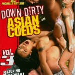 Down & Dirty Asian Coeds 3