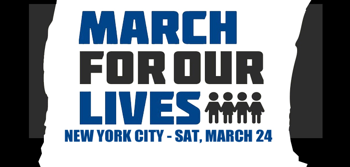MAR 24 – MARCH FOR OUR LIVES