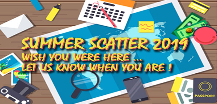 SUMMER SCATTER 2019 – Who's around?