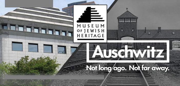 SEPT 26th: MUSEUM OF JEWISH HERITAGE / Auschwitz Exhibit
