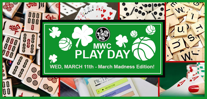 MARCH 11th: MWC PLAY DAY – March Madness Edition!