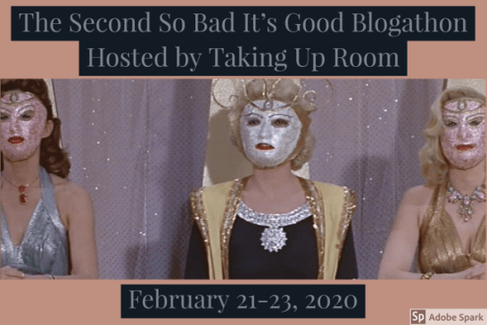 So Bad Its Good Blogathon