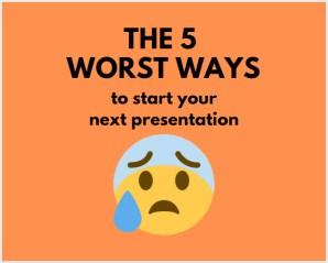 5 worst ways to start a speech or presentation