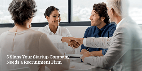 Signs-Your-Startup-Company-Needs-a-Recruitment-Firm