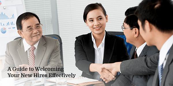 A Guide to Welcoming Your New Hires Effectively
