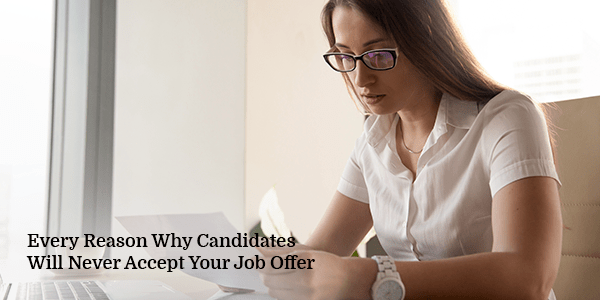 Every-Reason-Why-Candidates-Will-Never-Accept-Your-Job-Offer