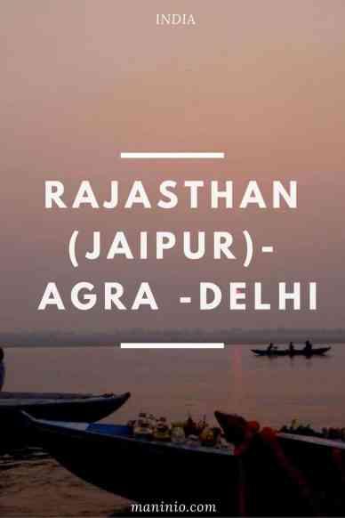 Rajasthan (Jaipur), Agra, Delhi, Varanasi. maninio.com #Rajastanjaipur #Agradelhi