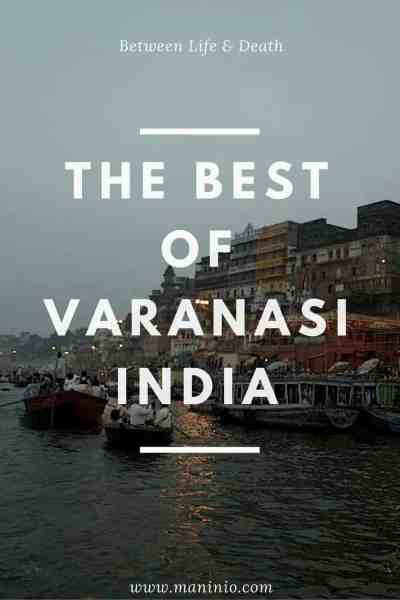 The Best of Varanasi in India. maninio.com #varanasitravel #rivergangestourism