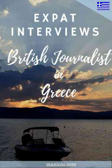 British Journalist Living in Greece - Expat Interviews. maninio.com #expatinterviews #expatsingreece