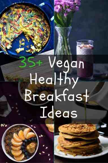 35+ Vegan Healthy Breakfast Ideas to Start your day. maninio.com