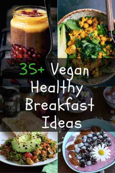 Vegan 35+ Healthy Breakfast Ideas to Start your day. vEGAN DAYS