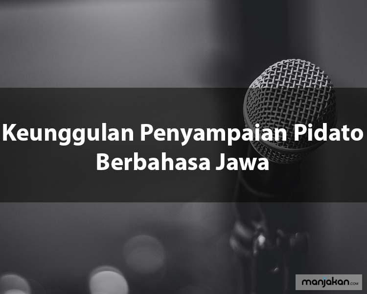 Keunggulan Penyampaian Pidato Berbahasa Jawa