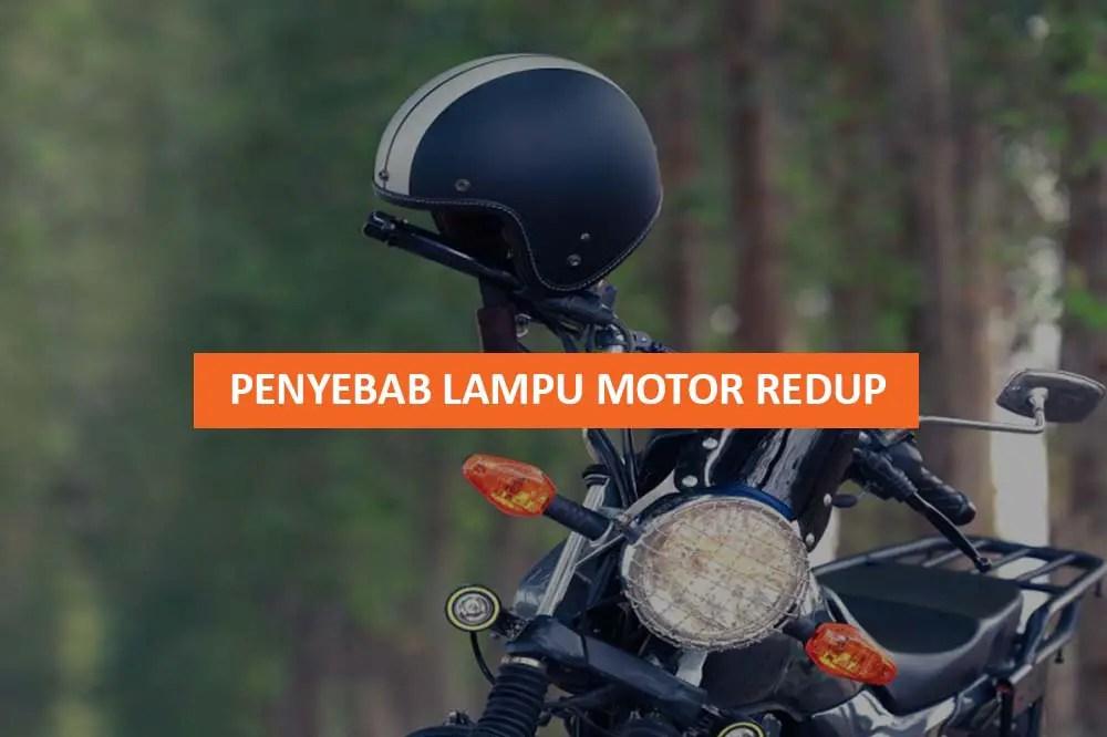 PENYEBAB LAMPU MOTOR REDUP