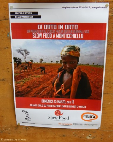 And when you stroll around Pienza, this surprises you. Slow Food for Burkina Faso. Something sounds off here.