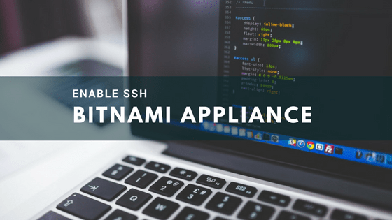 How to Enable SSH on Bitnami Virtual Appliance in 3 Simple Steps