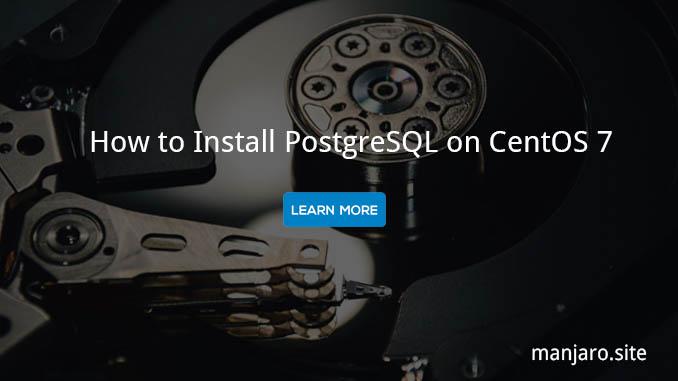 5 Easy Steps to Install PostgreSQL on CentOS 7 Server