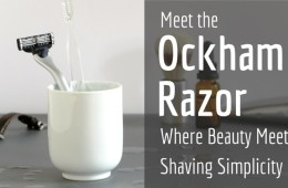 The Ockham Razor. Where Beauty Meets Shaving Simplicity