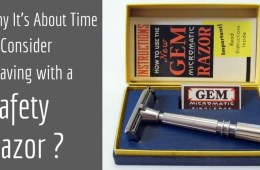 Why you should consider shaving with a safety razor