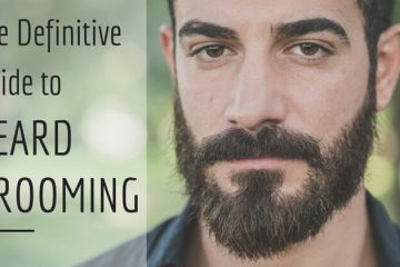 The Definitive Guide on how to groom a beard