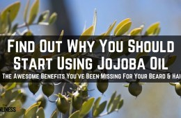 Benefits of Jojoba oil for beard and hair care