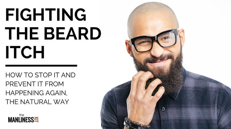 Amazing How To Stop Beard Itch Following A Simple Beard Grooming Routine   The  Manliness Kit