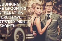 Debunking the grooming preparation stereotype between men and women