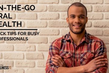 on the go oral health for busy professionals
