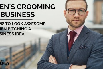 Mens Grooming & Business. How To Look Awesome When Pitching A Business Idea To Investors